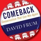Comeback - Conservatism That Can Win Again audiobook by David Frum