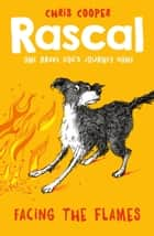 Rascal: Facing the Flames ebook by Chris Cooper