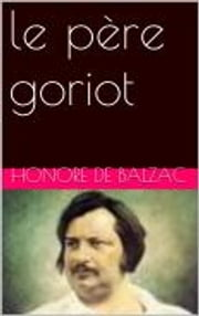 le père goriot ebook by Honore de Balzac