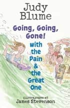 Going, Going, Gone! with the Pain & the Great One ebook by Judy Blume, James Stevenson
