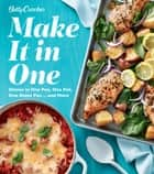 Betty Crocker Make It in One - Dinner in One Pan, One Pot, One Sheet Pan . . . and More ebook by Betty Crocker