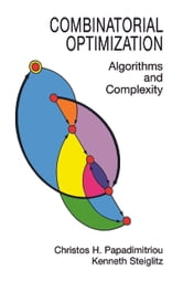 Combinatorial Optimization - Algorithms and Complexity ebook by Christos H. Papadimitriou,Kenneth Steiglitz
