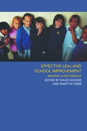 Effective LEAs and School Improvement ebook by Martyn Cribb,David Woods