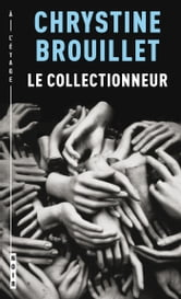 Le collectionneur ebook by Chrystine Brouillet