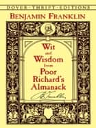Wit and Wisdom from Poor Richard's Almanack ebook by Benjamin Franklin
