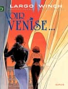 Largo Winch - Tome 9 - Voir Venise... ebook by Philippe Francq, Jean Van Hamme