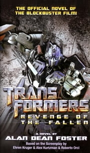 Transformers: Revenge of the Fallen ebook by Alan Dean Foster