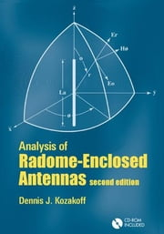 Analysis of Radome Enclosed Antennas, Second Edition ebook by Kozakoff, Dennis J.