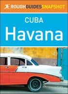 Havana (Rough Guides Snapshot Cuba) ebook by Rough Guides