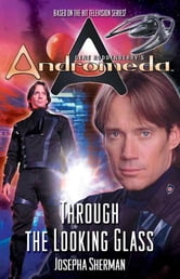 Gene Roddenberry's Andromeda: Through the Looking Glass ebook by Josepha Sherman
