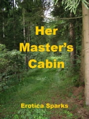 Her Master's Cabin ebook by Erotica Sparks