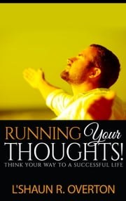 Running Your Thoughts ebook by LShaun R. Overton