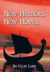 New Harbors New Hopes ebook by Celia Lund