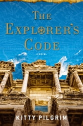 The Explorer's Code - A Novel ebook by Kitty Pilgrim