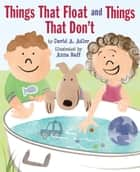 Things That Float and Things That Don't ebook by David A. Adler, Anna Raff
