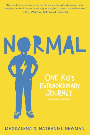 Normal - One Kid's Extraordinary Journey eBook by Nathaniel Newman,Magdalena Newman