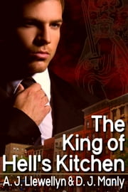 The King Of Hell's Kitchen ebook by A. J. Llewellyn,D. J. Manly