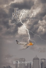 Force Majeure - An Act of God ebook by Eli Blumenfeld