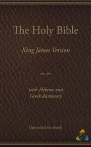 King James Bible (1769) with Hebrew and Greek Dictionary (Strongs) - Optimised by Theospace ebook by James I, Theospace