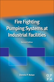 Fire Fighting Pumping Systems At Industrial Facilities ebook by Dennis P. Nolan