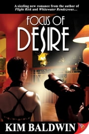Focus of Desire ebook by Kim Baldwin
