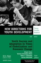 Youth Success and Adaptation in Times of Globalization and Economic Change ebook by Xinyin Chen,Verona Christmas-Best,Peter F. Titzmann,Karina Weichold