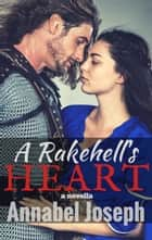 A Rakehell's Heart: a novella 電子書籍 by Annabel Joseph