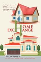 Home Exchange ebook by Bruce Champion