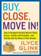 Buy, Close, Move In! ebook by Ilyce Glink