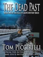 The Dead Past ebook by