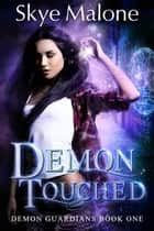Demon Touched ebook by Skye Malone