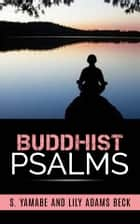 Buddhist Psalms ebook by S. Yamabe Lily Adams Beck.