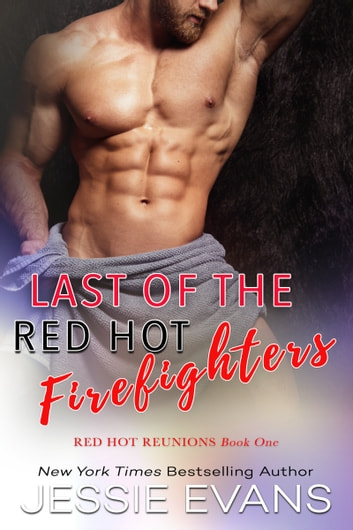Last of the Red Hot Firefighters ebook by Jessie Evans