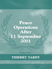 Peace Operations After 11 September 2001 ebook by Thierry Tardy