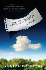 Lake Overturn - A Novel ebook by Vestal McIntyre