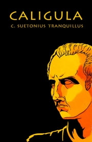 Caligula ebook by C. Suetonius Tranquillus