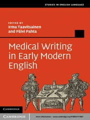 Medical Writing in Early Modern English ebook by Irma Taavitsainen,Päivi Pahta