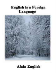 English Is a Foreign Language ebook by Alain English