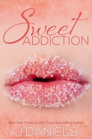 Sweet Addiction - Sweet Addiction, #1 ebook by J. Daniels