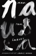 Nausea ebook by Jean-Paul Sartre, Richard Howard, James Wood