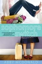 Sophomore Switch ebook by Abby McDonald