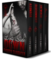 Dirty Side Down (Iron Bulls MC Boxed Set) - Books 1-3 of the Iron Bulls MC Series ebook by Phoenyx Slaughter