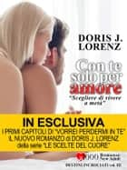 Con te solo per amore ebook by Doris J. Lorenz