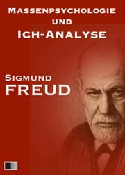 Massenpsychologie und Ich-Analyse ebook by Freud Sigmund