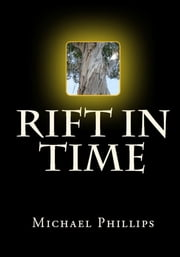 Rift in Time ebook by Michael Phillips