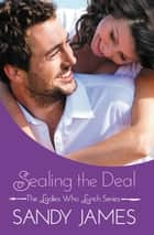 Sealing the Deal ebook by Sandy James