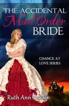 The Accidental Mail Order Bride ebook by Ruth Ann Nordin