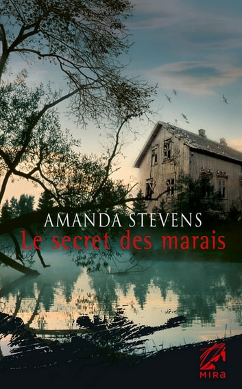 Le secret des marais ebook by Amanda Stevens