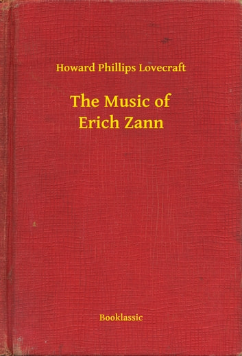 The Music of Erich Zann ebook by Howard Phillips Lovecraft