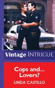Cops And...Lovers? (Mills & Boon Vintage Intrigue) ebook by Linda Castillo